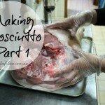 Making Prosciutto Park 1