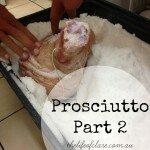 prosciutto part 2
