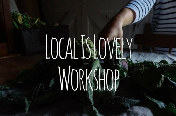 Local Is Lovely Workshop Recap