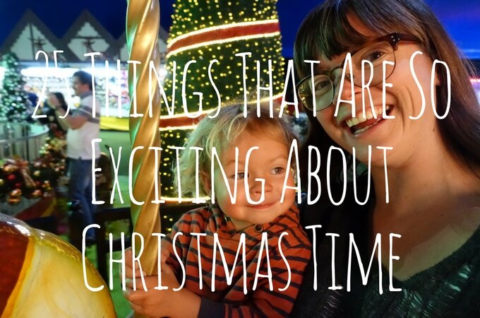 25 Things I'm So Excited About For Christmas Time